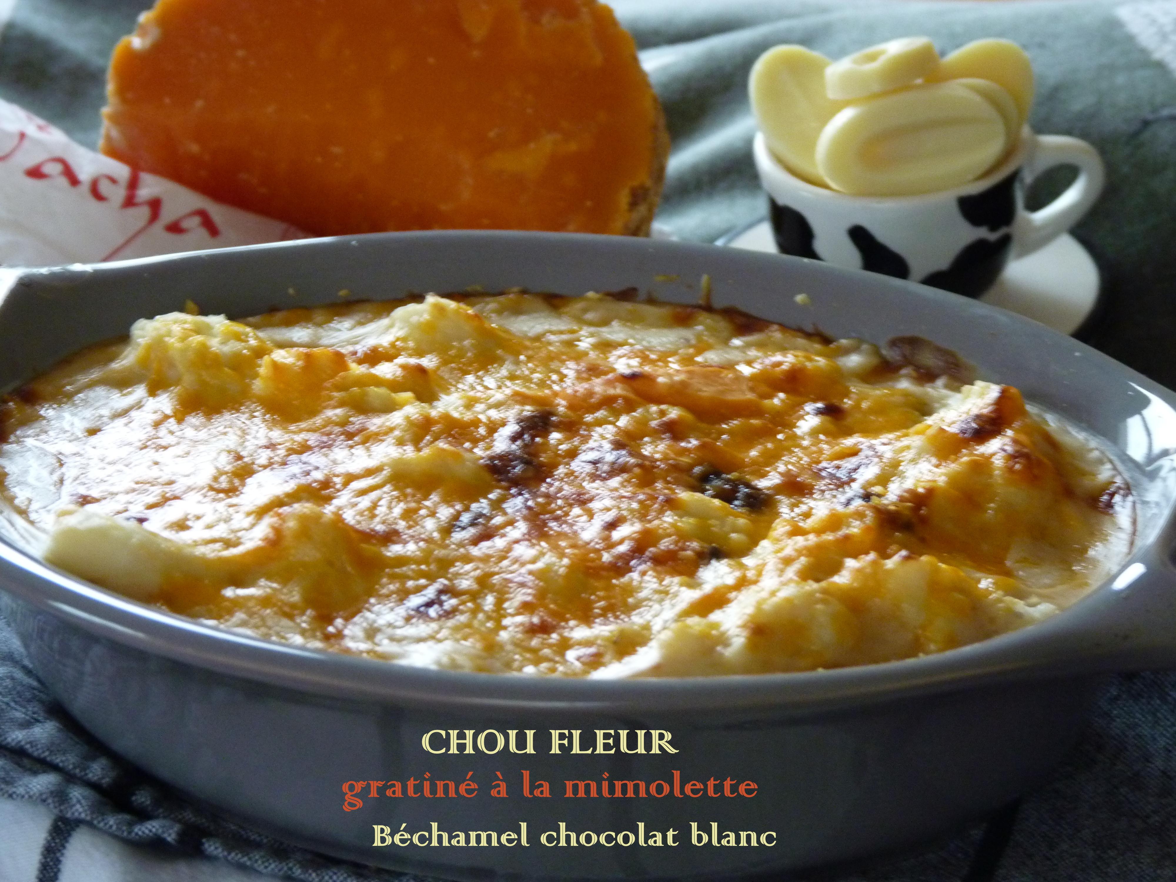 Chou Fleur En Gratin De Mimolette Et Bechamel Au Chocolat Blanc